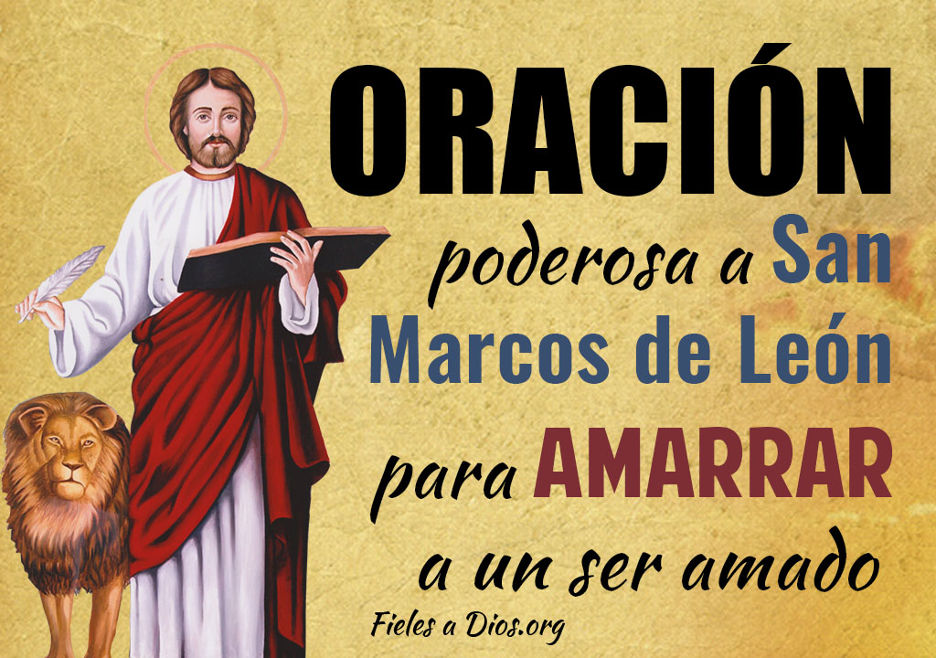 Oración poderosa a San Marcos de León para amarrar a un ser amado