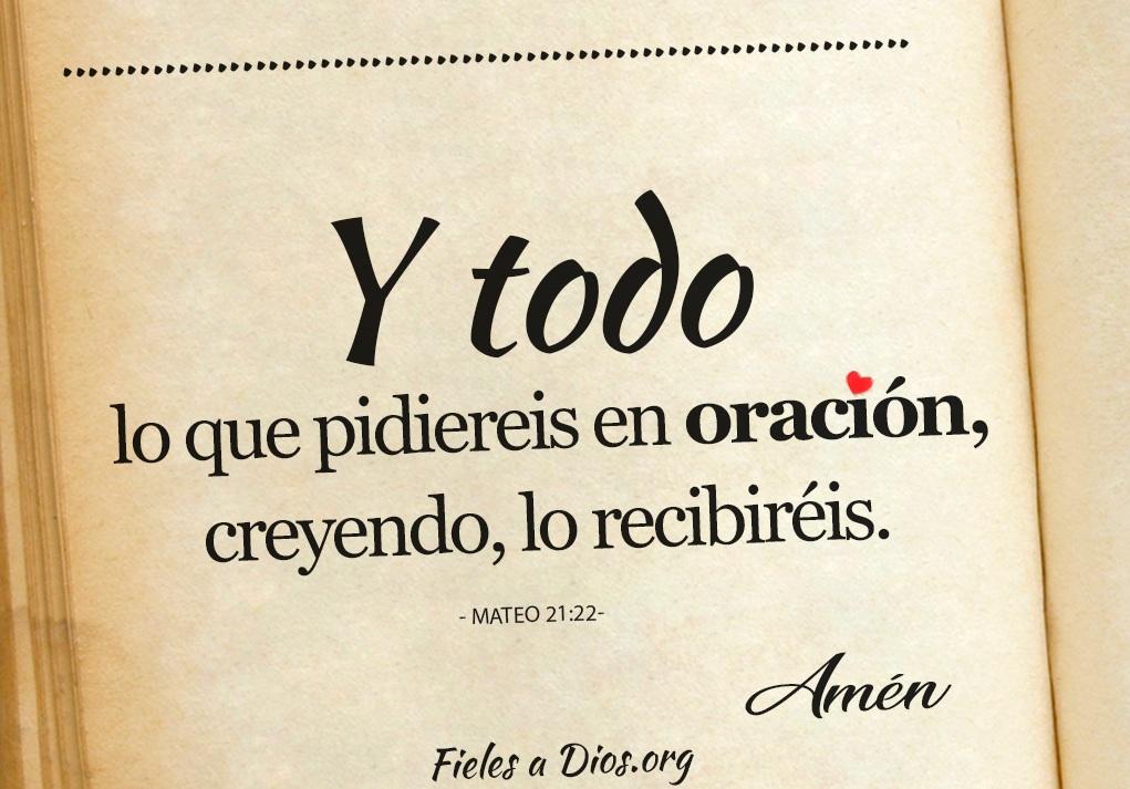 y todo lo que pidiereis en oracion creyendo lo recibiereis