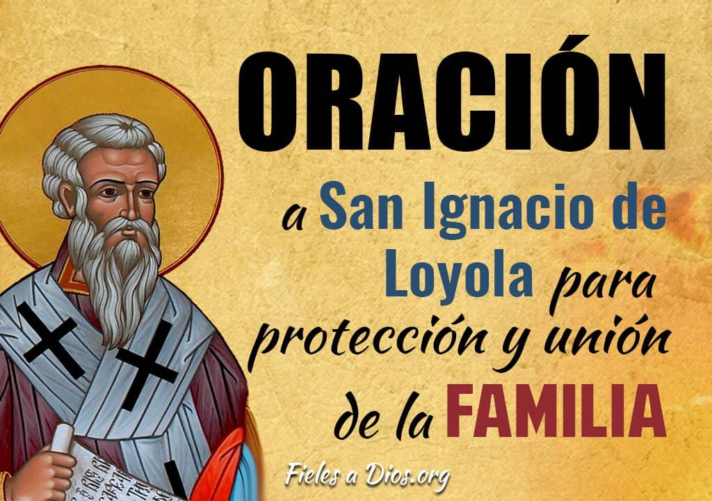 oracion a san ignacio de loyola para la proteccion y union de la familia
