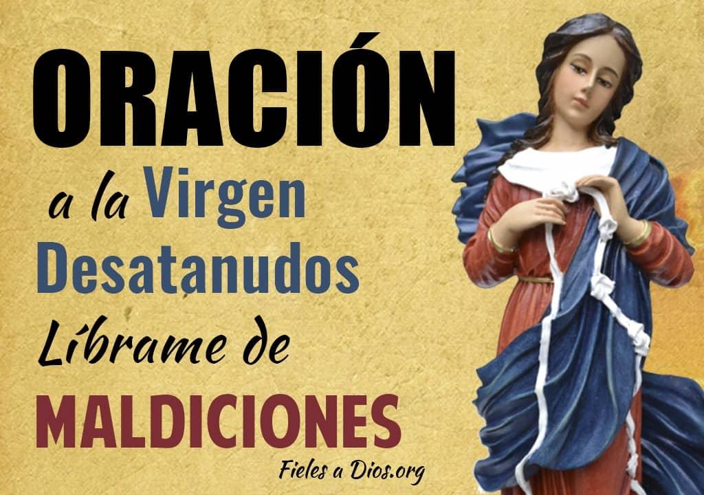 oracion a la virgen desatanudos librame de maldiciones