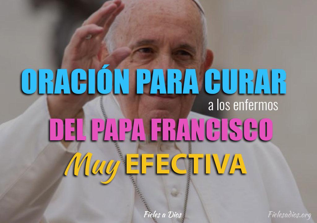 Oración para curar a los enfermos del Papa Francisco - Muy efectiva
