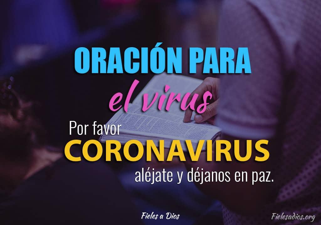oracion para el virus por favor coronavirus alejate y dejanos en paz