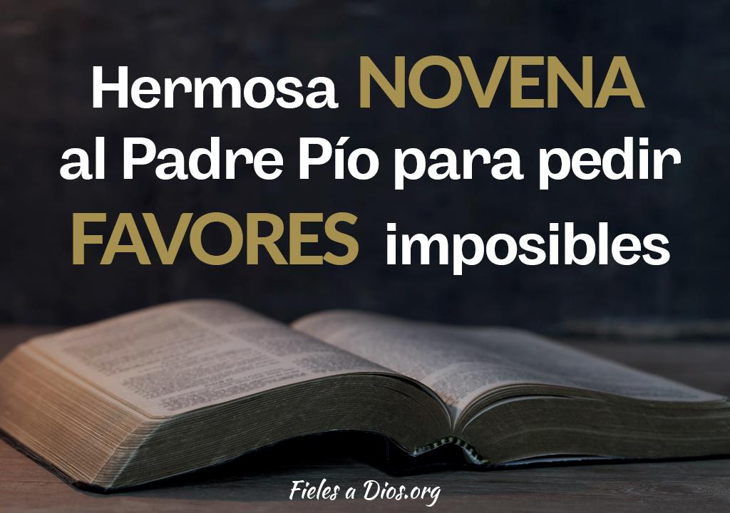 Hermosa novena al Padre Pío para pedir favores imposibles