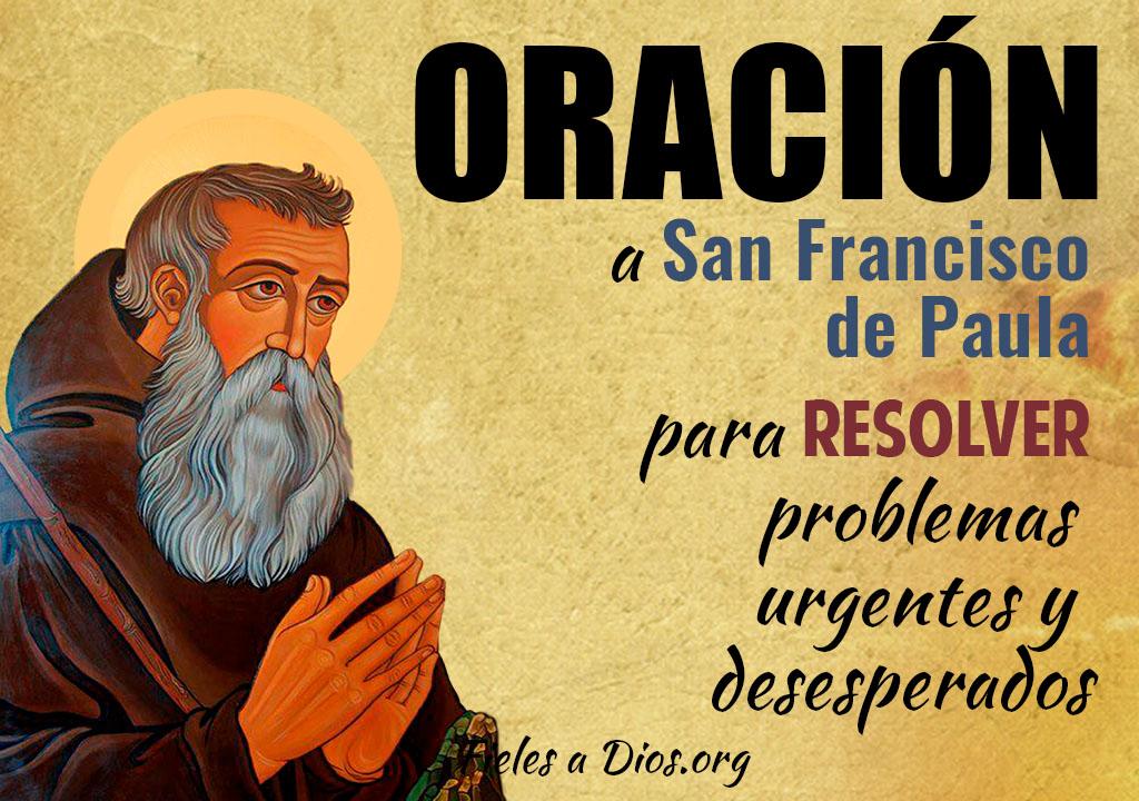 Oración a San Francisco de Paula para resolver problemas urgentes y desesperados