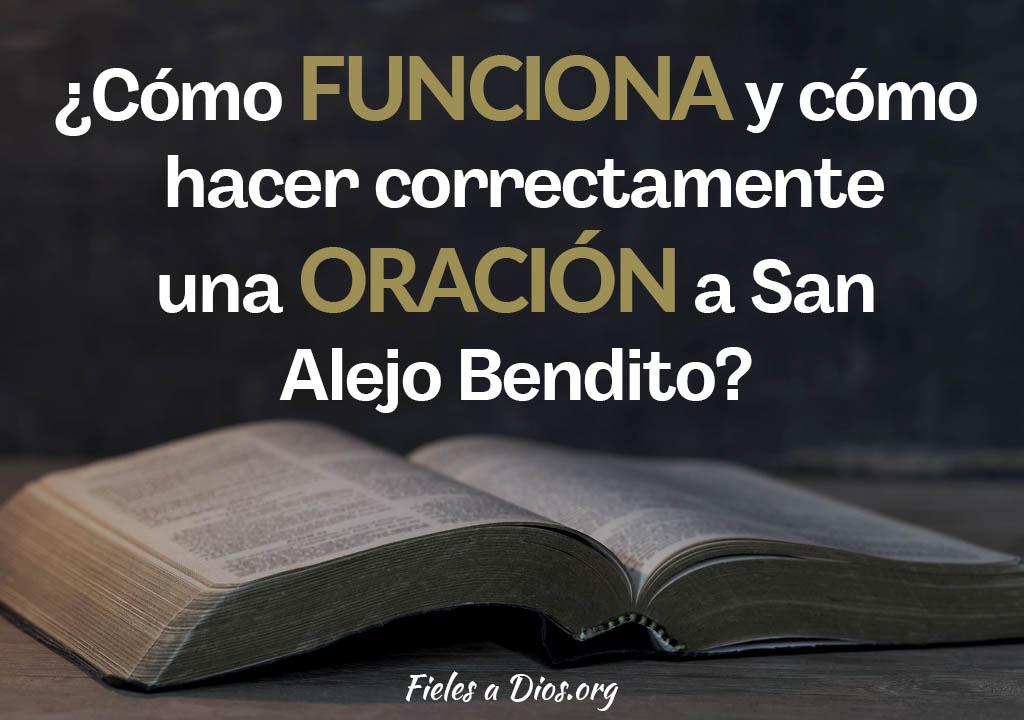 ¿Cómo funciona y cómo hacer correctamente una oración a San Alejo Bendito?