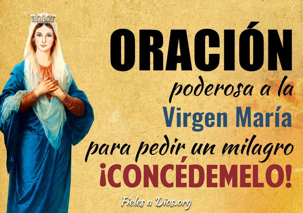Oración poderosa a la Virgen María para pedir un milagro ¡Concédemelo!