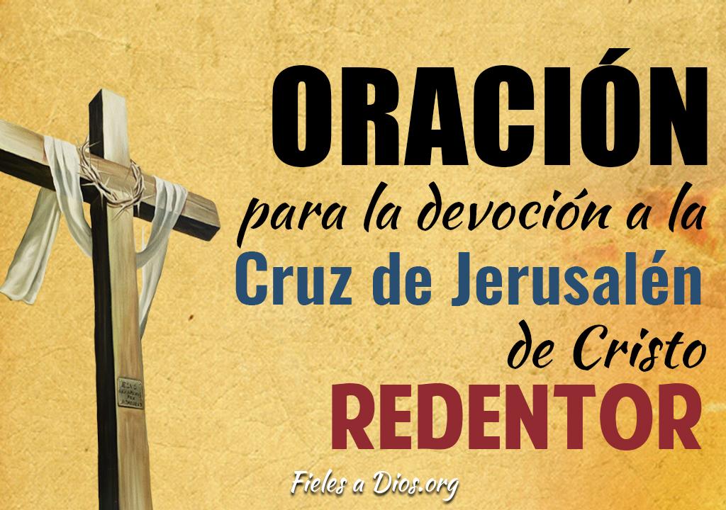Oración para la devoción a la Cruz de Jerusalén de Cristo Redentor