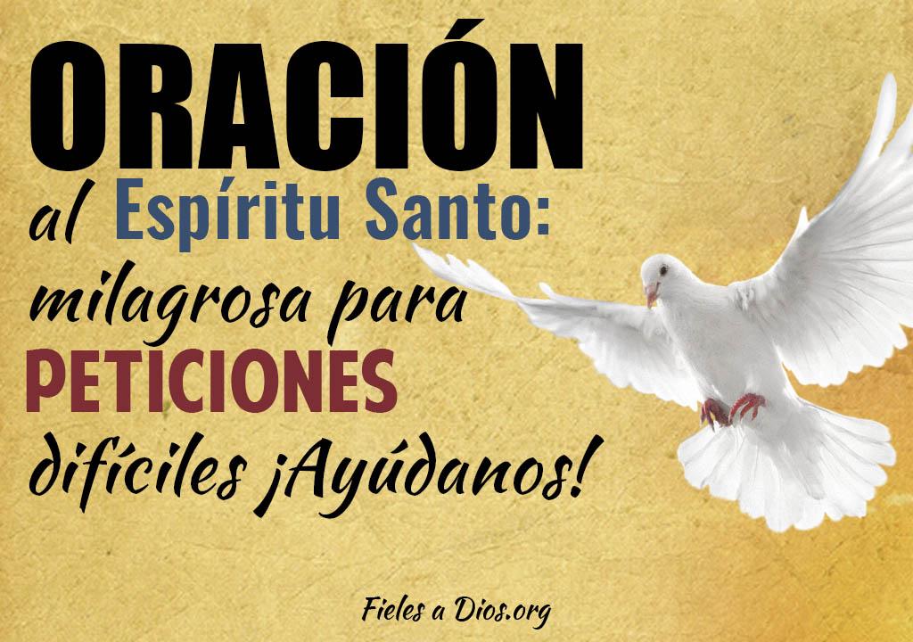 Oración al Espíritu Santo milagrosa para peticiones difíciles ¡Ayúdanos!
