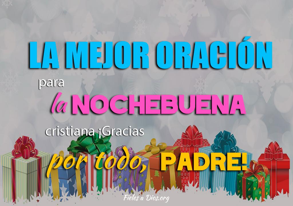 La mejor oración para la noche buena cristiana ¡Gracias por todo Padre!