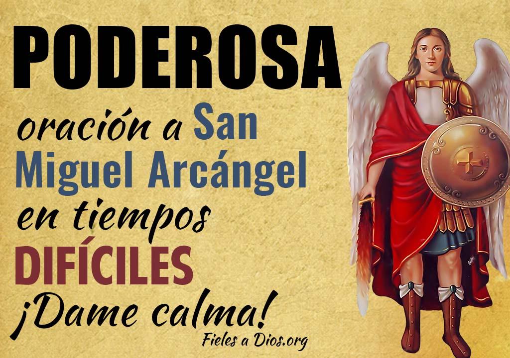 Poderosa oración a San Miguel Arcángel en tiempos difíciles ¡Dame calma!