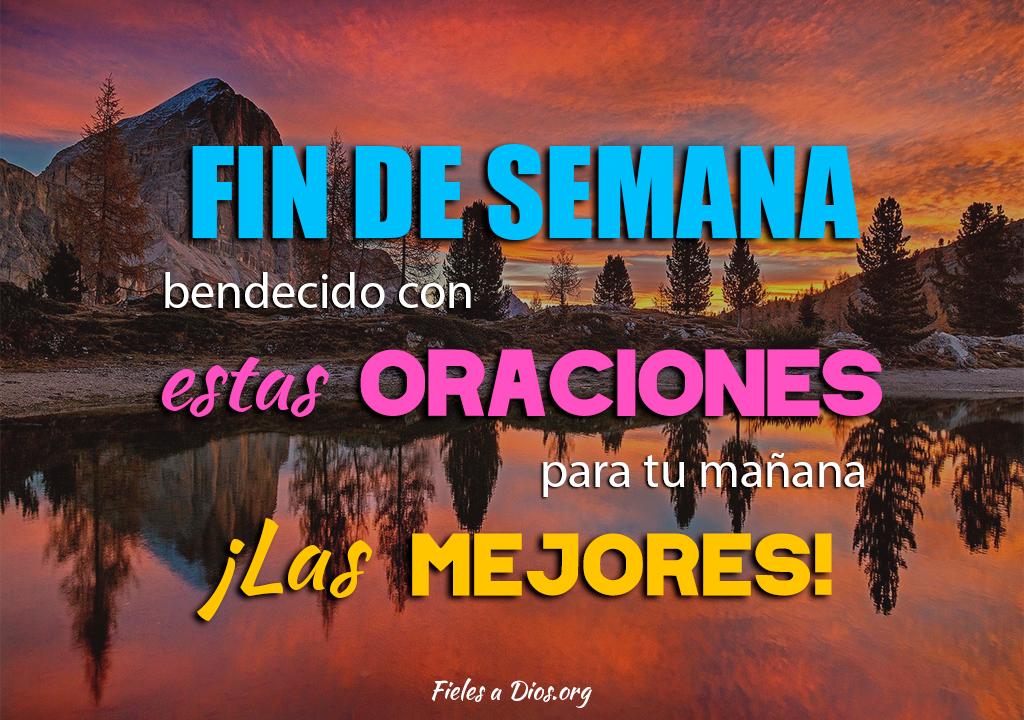 Fin de semana bendecido con estas oraciones para tu mañana ¡Las mejores!