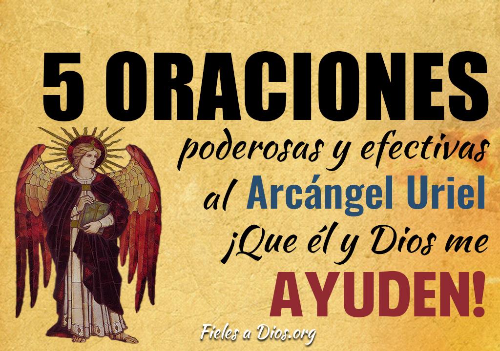 5 Oraciones poderosas y efectivas al arcángel Uriel ¡Que él y Dios me ayuden!
