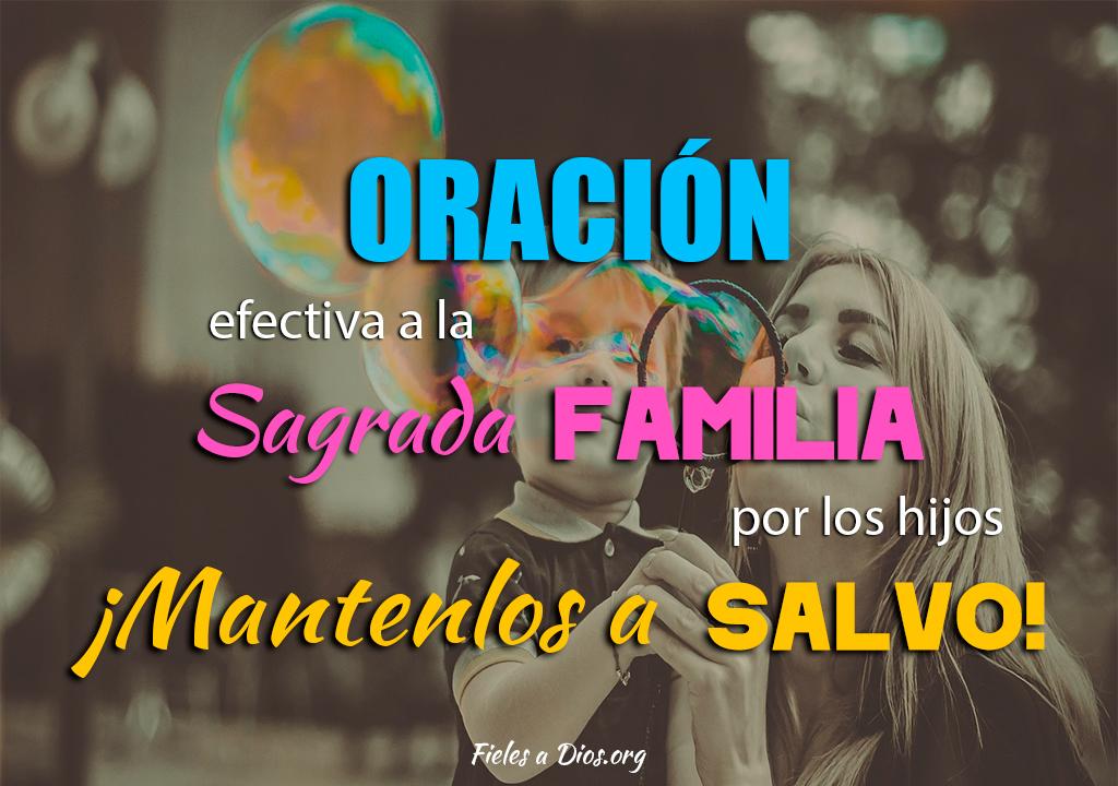 Oración efectiva a la Sagrada Familia por los hijos ¡Mantenlos a salvo!