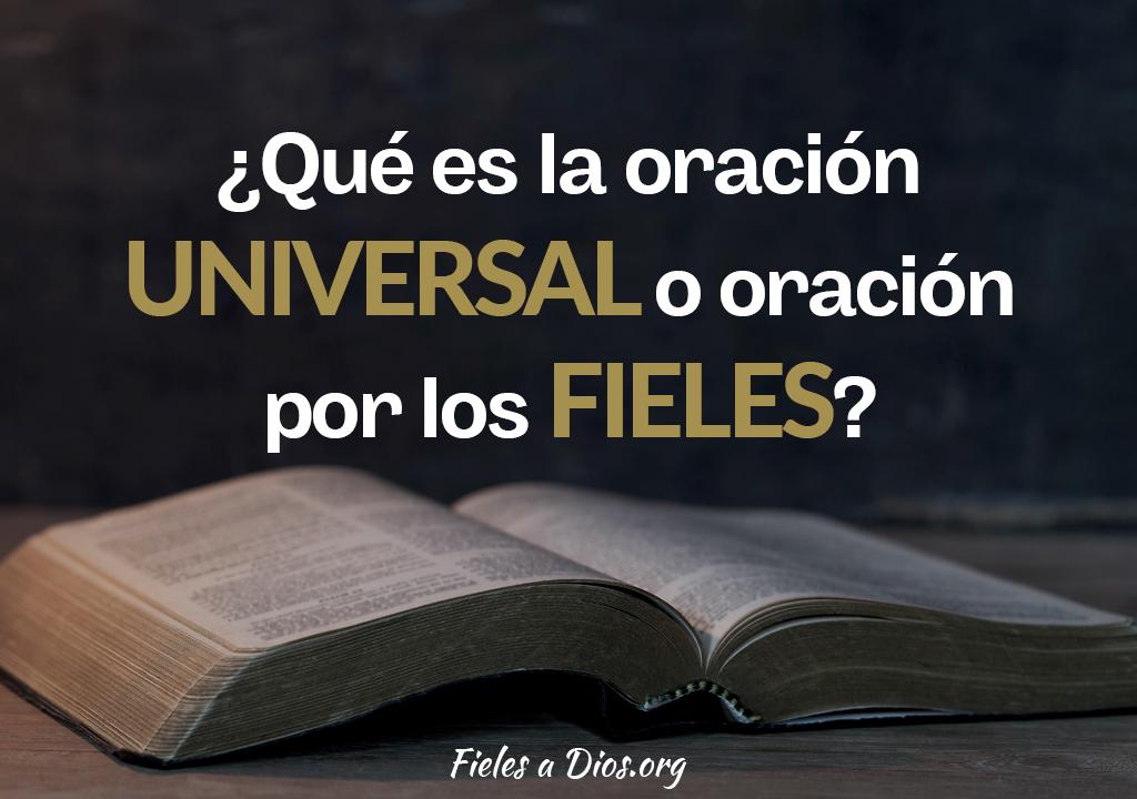 ¿Qué es la oración universal u oración para los fieles?