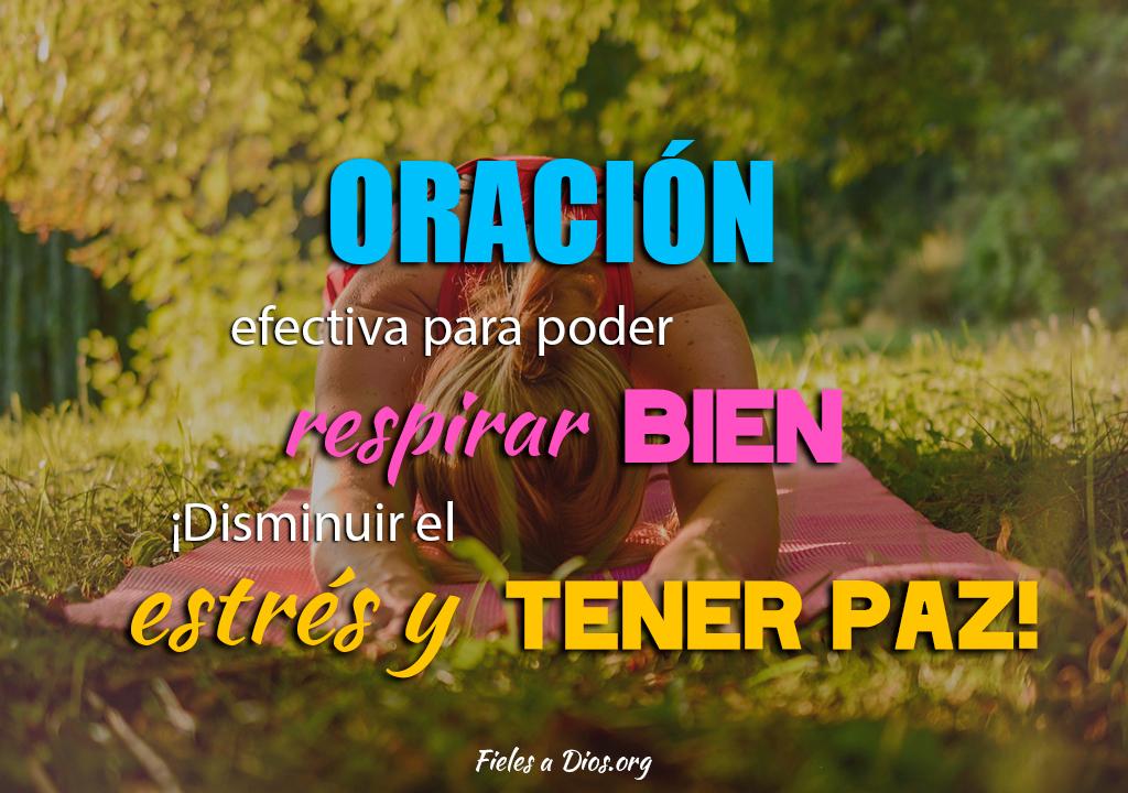Oración efectiva para poder respirar bien ¡Disminuir el estrés y tener paz!