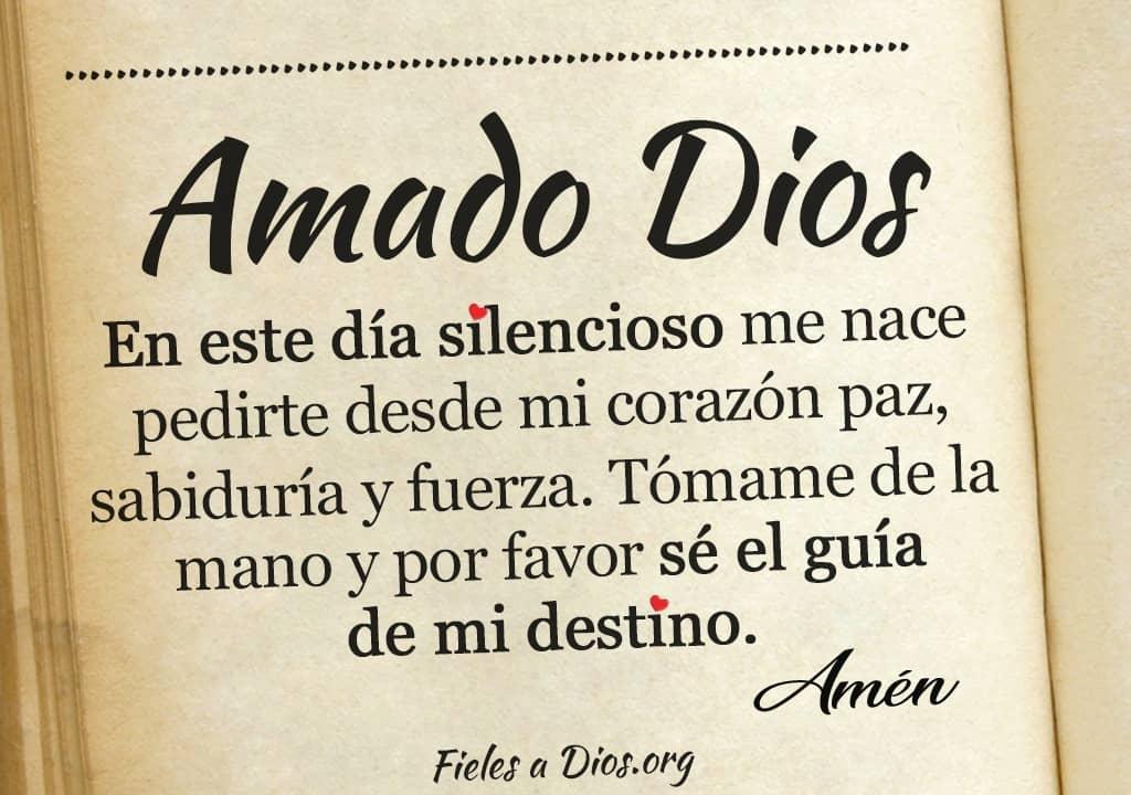 amado dios en este dia silencioso me nace pedirte desde mi corazon